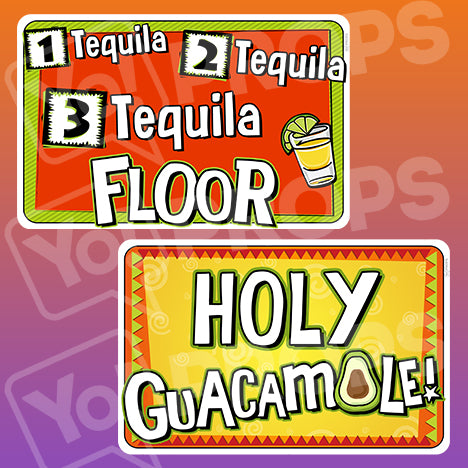Fiesta Signs - 1 Tequila, 2 Tequila, 3 Tequila, FLOOR! / Holy Guacamole