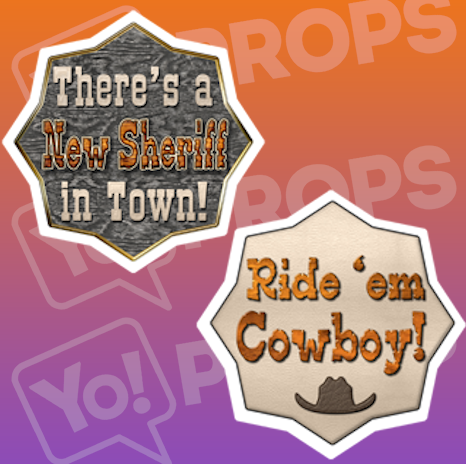 There's a New Sheriff in Town!/ Ride 'em Cowboy Sign