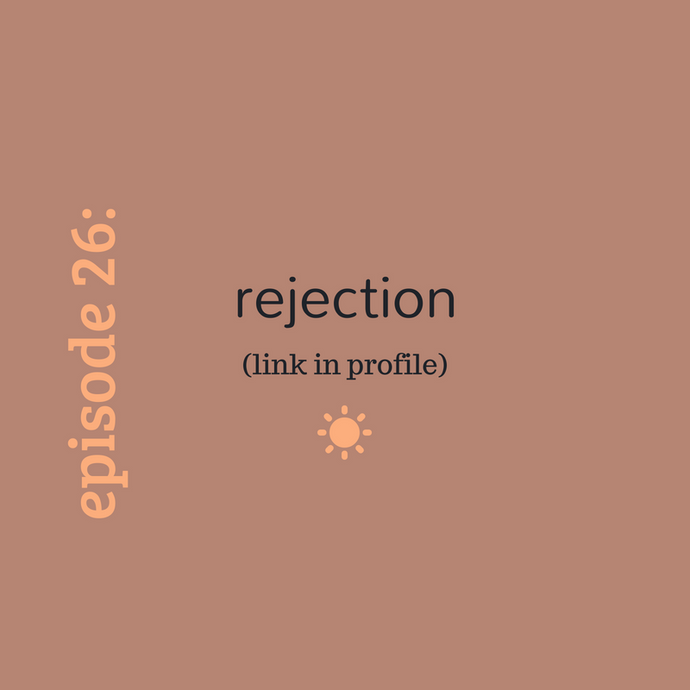 Episode 26: Rejection
