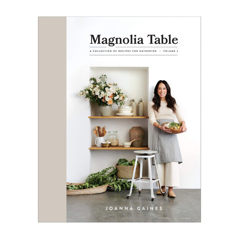 Magnolia Table 2 - A Collection of Recipes for Gathering