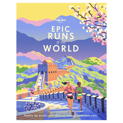Lonely Planet: Epic Runs of the World book front cover