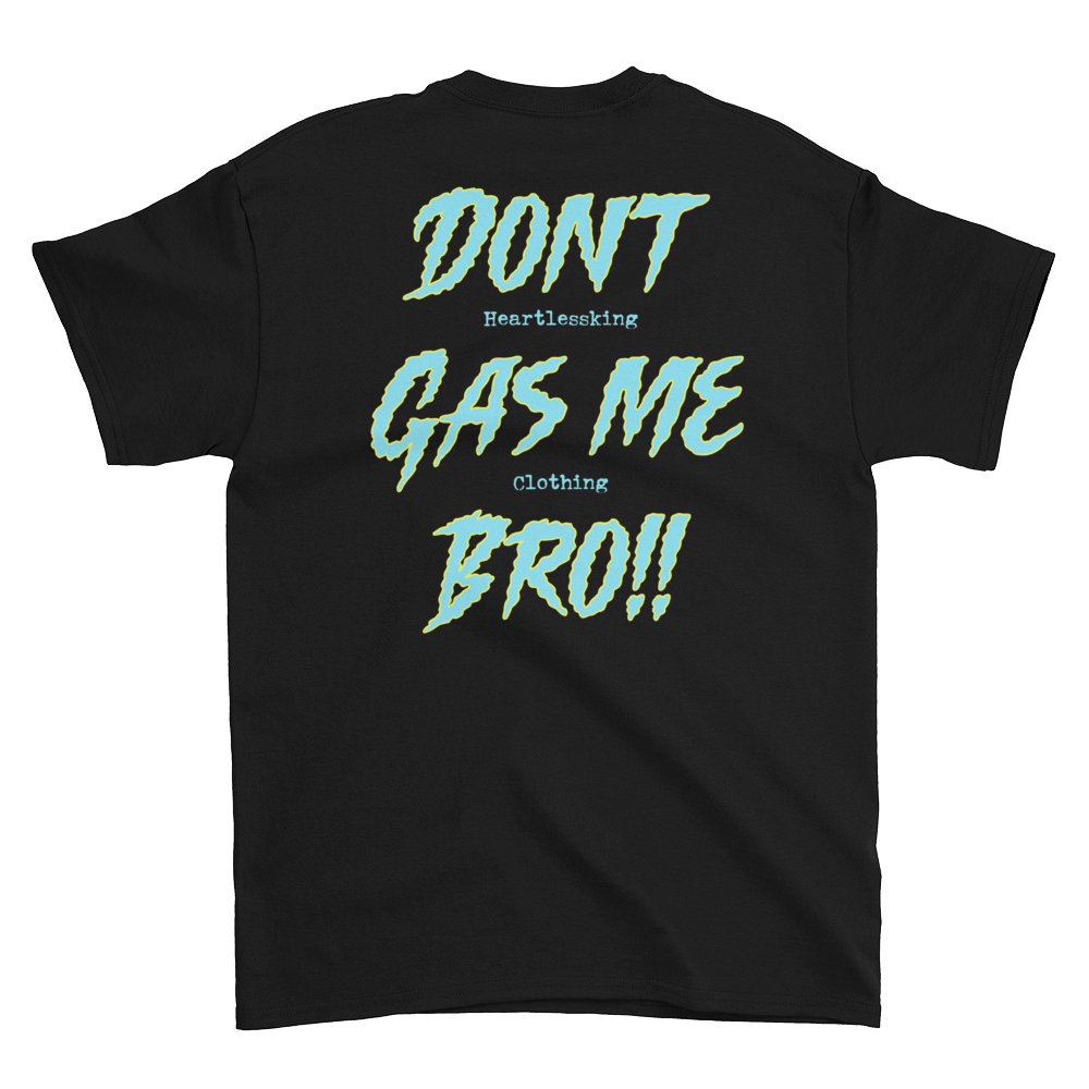 """Dont gas me"" tee"