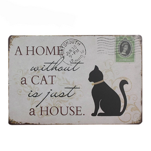Vintage Metal Wall Sign -  A home without a cat, is just a house