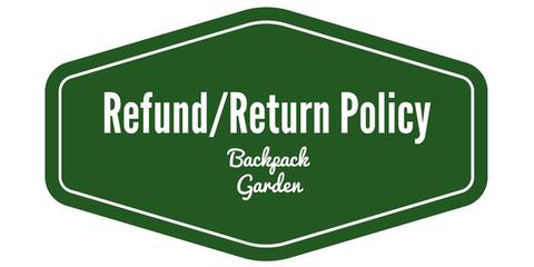 Refund Return policy backpack garden