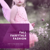 Fall Fairytale Fashion