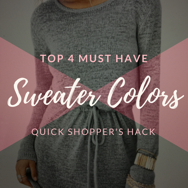 MUST HAVE Sweater Colors