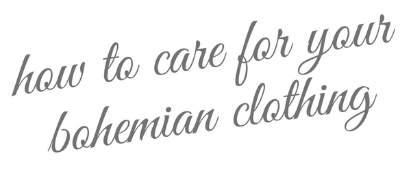 How to Care For Your Bohemian Clothing