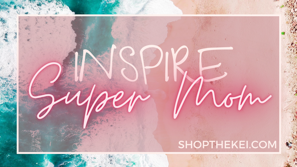 Motherhood can get overwhelming, Inspire Moms, ShoptheKei.com