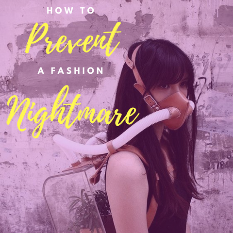 How to Prevent a Fashion Nightmare