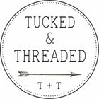 TUCKED & THREADED