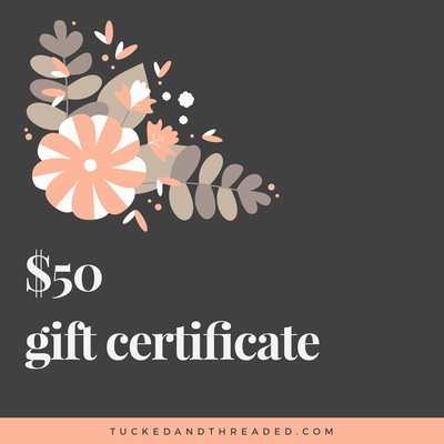 T+T $50 Gift Certificate - TUCKED & THREADED