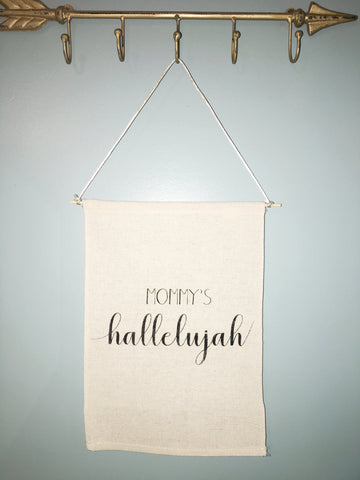 Mommy's Hallelujah Canvas Banner - TUCKED & THREADED
