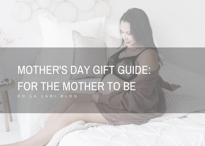 Mother's Day Gift Guide: For The Mother To Be
