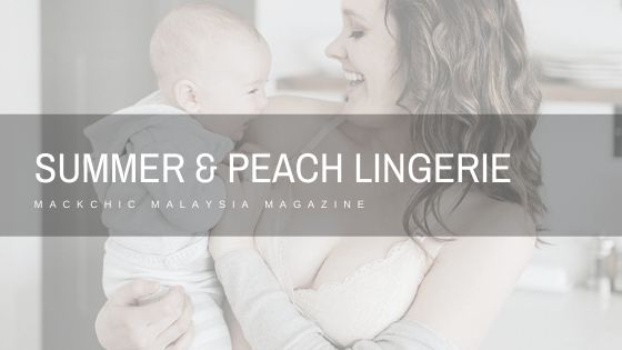 Summer & Peach: Malaysia's First Online Multi-Label Designer Lingerie Store