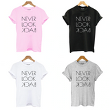 T-shirt Never Look Back