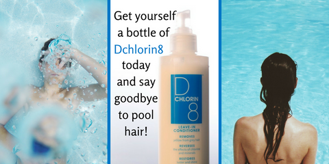 Get yourself a bottle of Dchlorin8 today and say goodbye to pool hair!