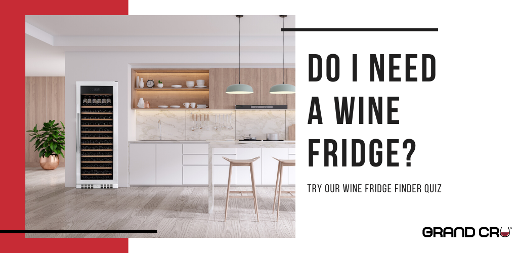 Grand Cru: Try our Wine Fridge Finder Quiz