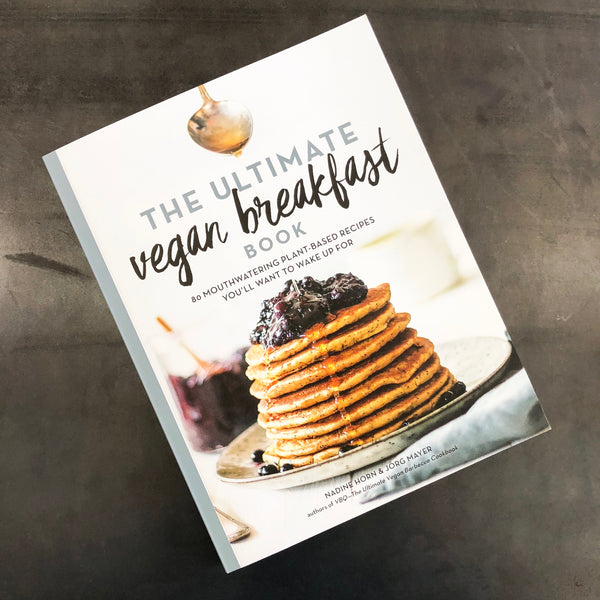 The Ultimate Vegan Breakfast Book Workman Publishing James At Home