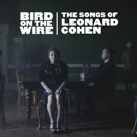 Bird On The Wire: The Songs of Leonard Cohen   7.30pm 10 May 20