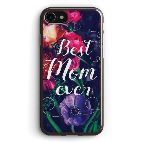 Best Mom Ever Apple iPhone 7 Case Cover ISVH721
