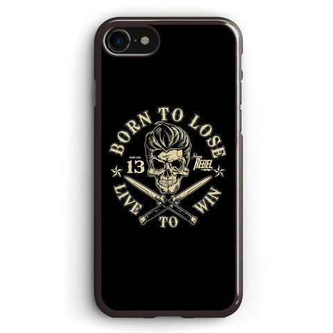 Born to Lose Live to Win Apple iPhone 7 Case Cover ISVE412