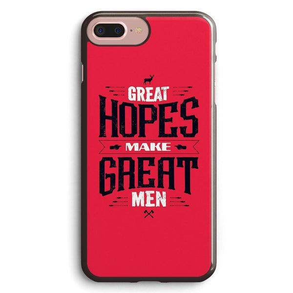 Great Hopes Make Great Men Apple iPhone 7 Plus Case Cover ISVD403