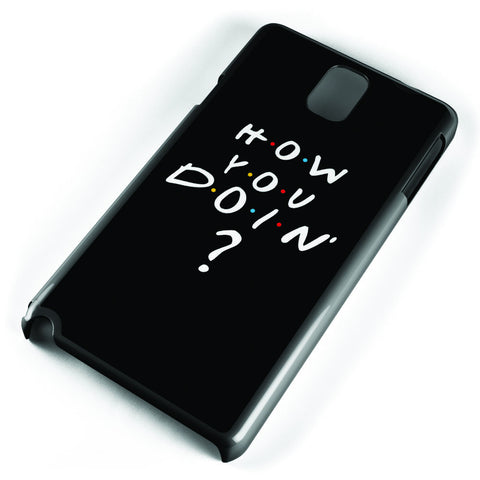 How You Doin' Friends Quote Samsung Galaxy Note 3 Case Cover ISVA104