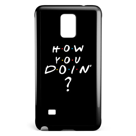 How You Doin' Friends Quote Samsung Galaxy Note 4 Case Cover ISVA104