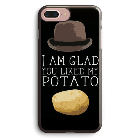 I Am Glad You Liked My Potato  Bbc Sherlock Print Apple iPhone 7 Plus Case Cover ISVF151