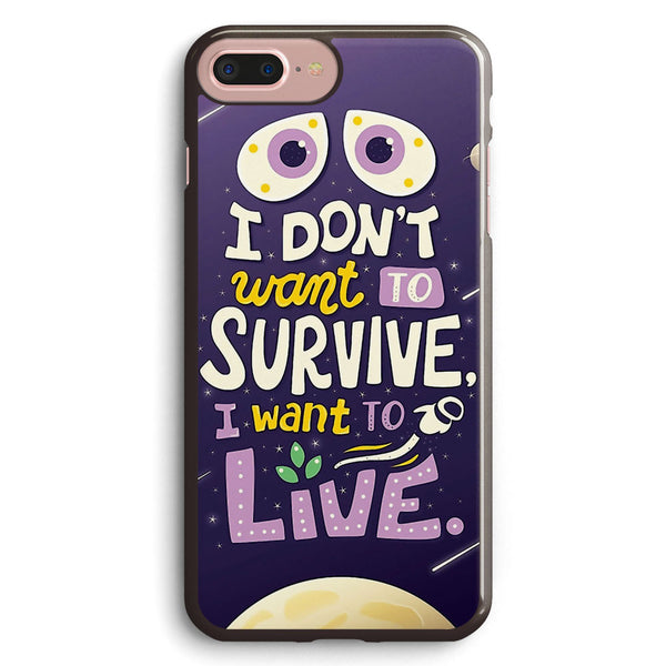 I Want to Live Apple iPhone 7 Plus Case Cover ISVD471
