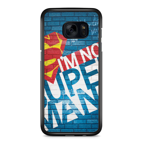 I'm No Superman Samsung Galaxy S7 Edge Case Cover ISVA233