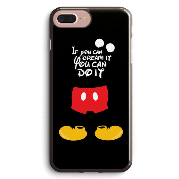 If You Can Dream It You Can Do It Mickey Mouse Apple iPhone 7 Plus Case Cover ISVC822
