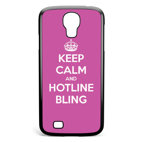 Keep Calm and Hotline Blings Samsung Galaxy S4 Case Cover ISVA061