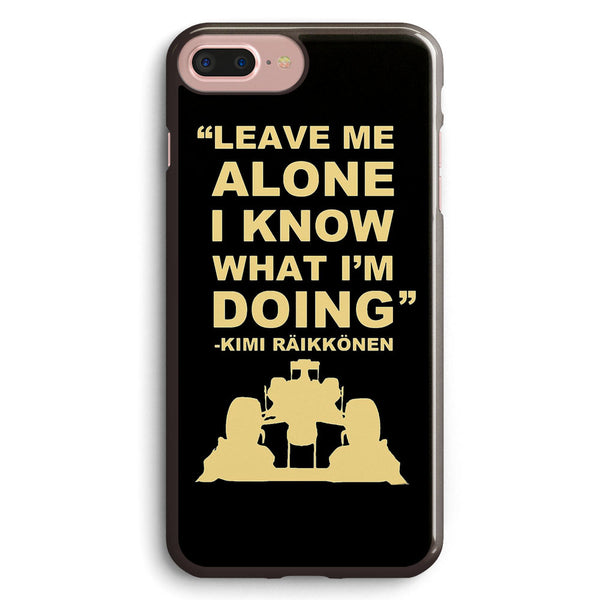 Kimi Raikkonen Leave Me Alone Apple iPhone 7 Plus Case Cover ISVE040