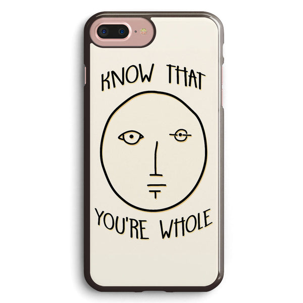 Know That You re Whole Apple iPhone 7 Plus Case Cover ISVH087