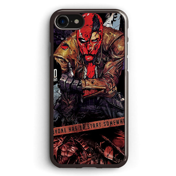 Red Hood Everyone Has to Start Somewhere Apple iPhone 7 Case Cover ISVC381