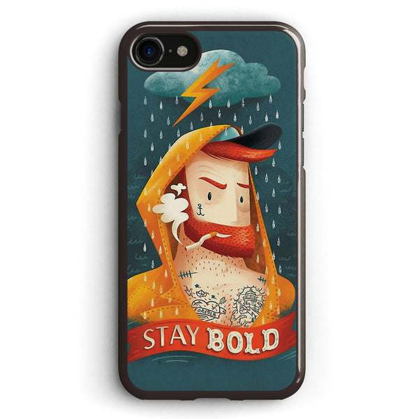 Stay Bold Apple iPhone 7 Case Cover ISVG797