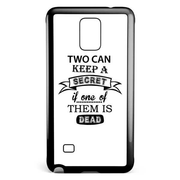 Two Can Keep a Secret if One of Them is Dead Samsung Galaxy Note 4 Case Cover ISVA109