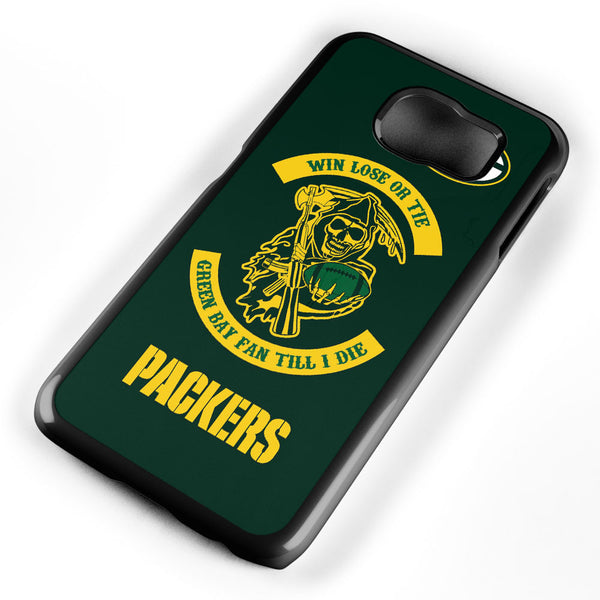 Win Lose or Tie Green Bay Fan Till I Die Samsung Galaxy S6 Case Cover ISVA193