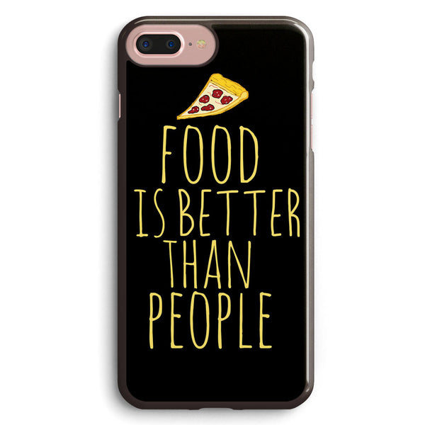 Food is Better Than People Pizza Apple iPhone 7 Plus Case Cover ISVH806