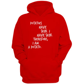 Potatoes Have Skin Quote Women'S Hoodie