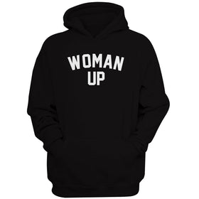 Woman Up Quote Women'S Hoodie