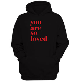 You Are So Loved Quotes Valentines Men'S Hoodie
