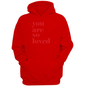 You Are So Loved Quotes Valentines Women'S Hoodie
