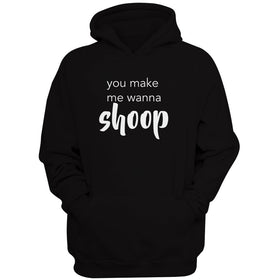 You Make Me Wanna Shoop Make Me Want To Shoop Salt N Pepa 90'S Concert Women'S Hoodie