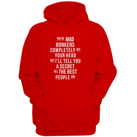 You'Re Mad Bonkers Completely Off Your Head Alice Quote Motivational Women'S Hoodie