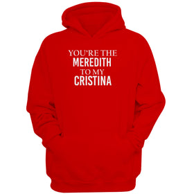 You'Re My Person You'Re The Cristina To My Meredith 1 Women'S Hoodie