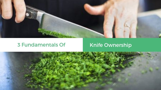 3 Fundamentals Of Knife Ownership