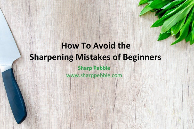 Stop Sharpening Like A Beginner With These Tips