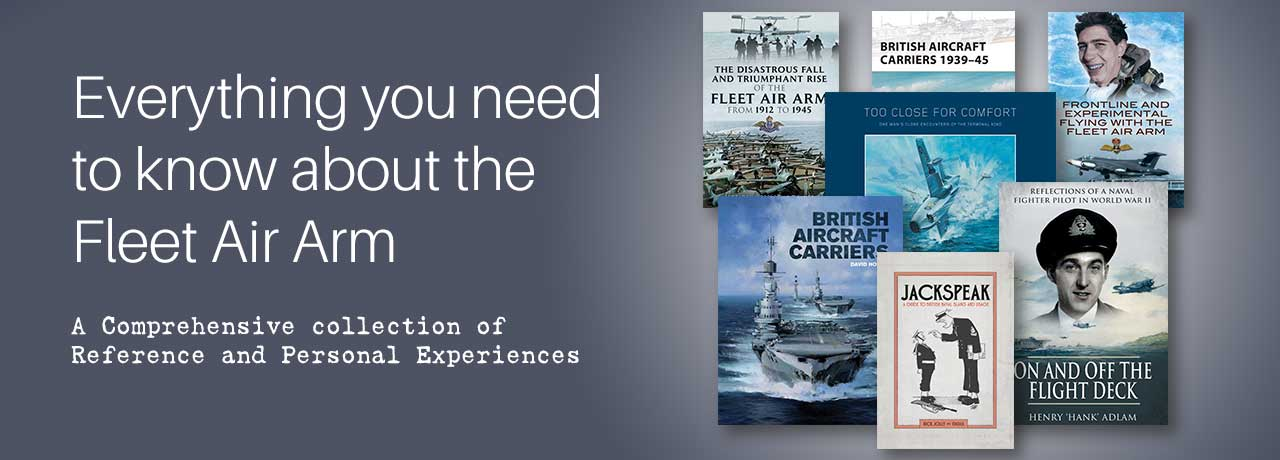Everything you need to know about the Fleet Air Arm . A Comprehensive collection of Reference and Personal Experience Books